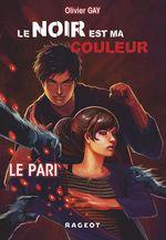Vente Livre Numérique : Le noir est ma couleur - Le pari  - Olivier GAY