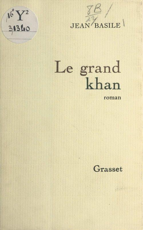 Le grand Khan  - Jean Basile
