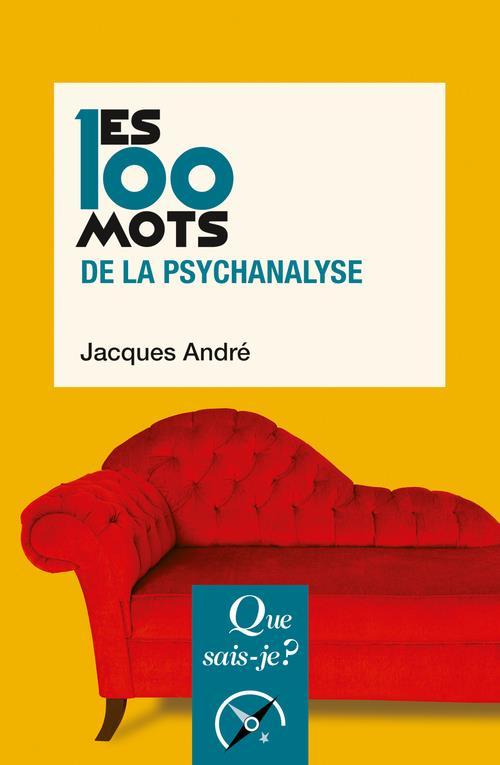 Les 100 mots de la psychanalyse (3e édition)