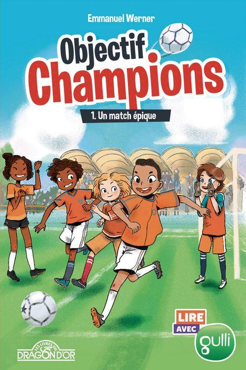 Objectif Champions - Tome 1 - Un match épique
