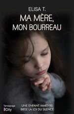 Vente EBooks : Ma mère, mon bourreau  - Élisa T.