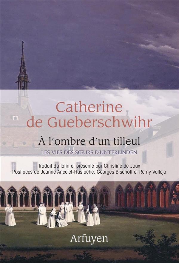 à l'ombre d'un tilleul : les vies des soeurs d'Unterlinden