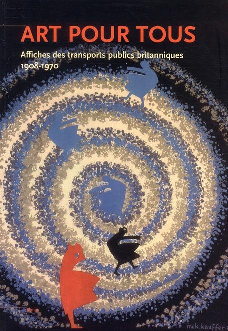 Art pour tous ; affiches des transports publics britanniques ; 1908-1970