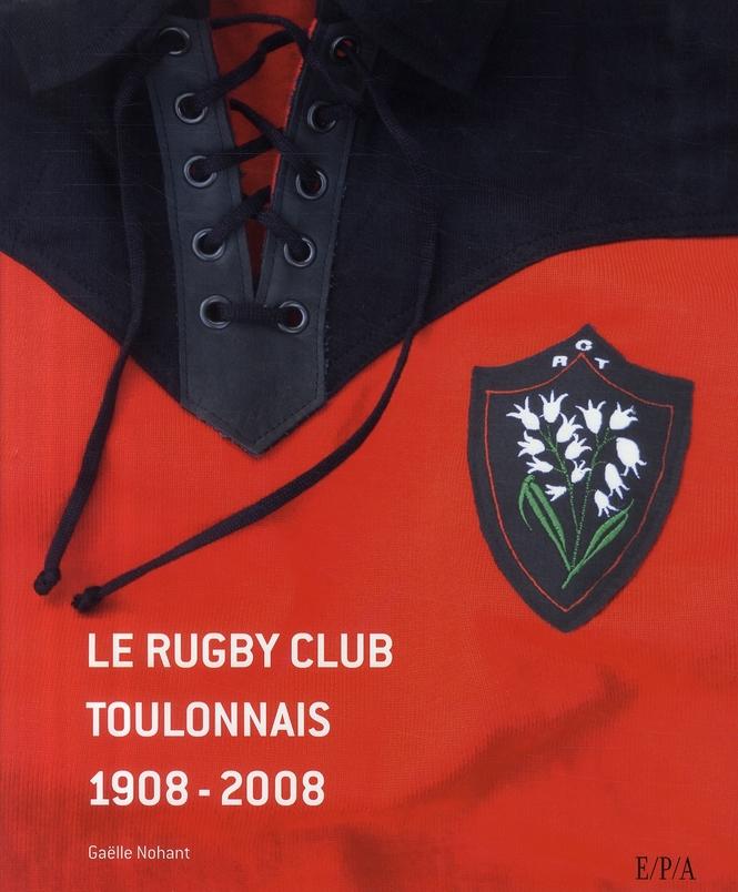 Le rugby club toulonnais 1908-2008