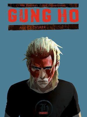 Gung Ho t.4 ; colère