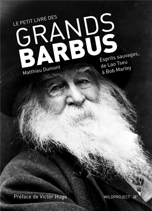 Le petit livre des grands barbus ; esprits sauvages, de Lao Tseu à Bob Marley
