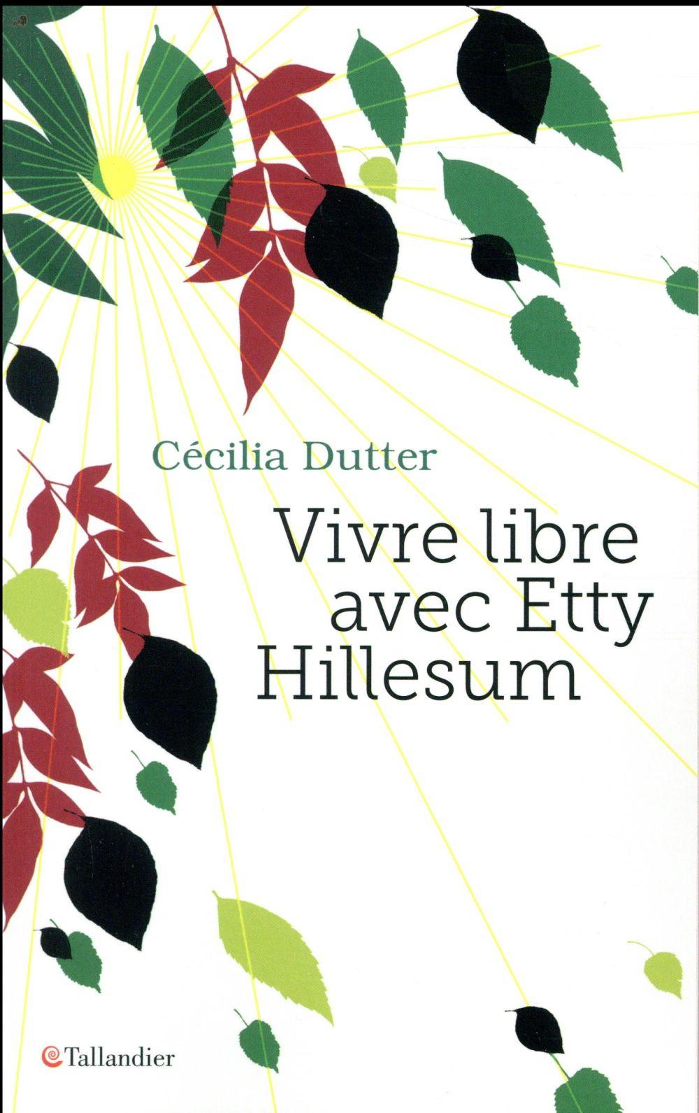 Vivre libre avec Etty Hillesum