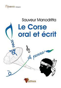 LE CORSE ORAL ET ECRIT  -  CLES POUR LA COMPREHENSION DU CORSE ECRIT ET PARLE. LECTURE DES GRAPHISMES.