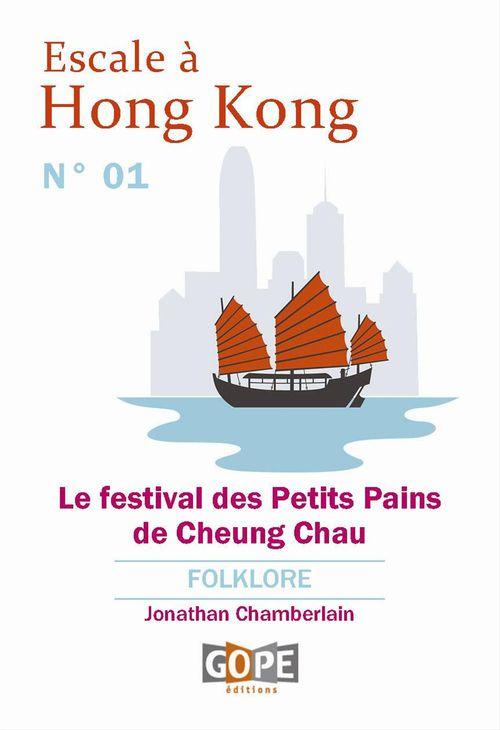 Escale à Hong Kong N°1 ; le festival des Petits Pains de Cheung Chau