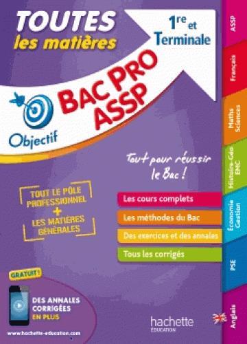 Objectif bac ; toutes les matières ; 1re et terminale Bac Pro ASSP