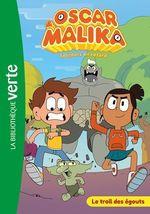 Vente Livre Numérique : Oscar et Malika T.1 ; le troll des égouts  - Watch Next - Katherine Quenot