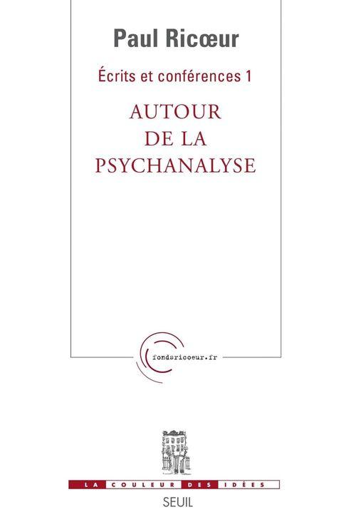 écrits et conférences t.1 ; autour de la psychanalyse