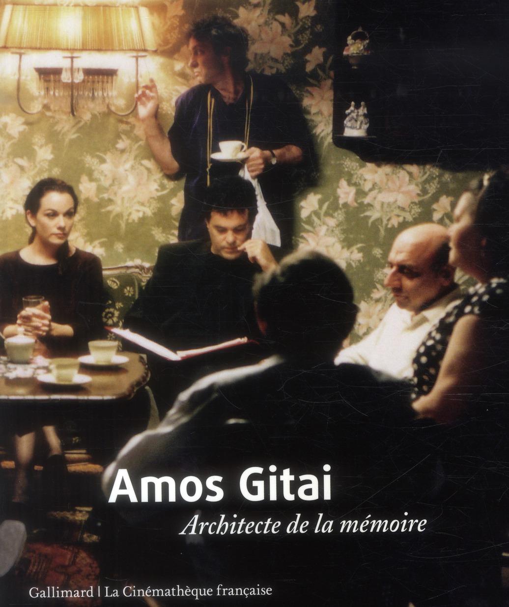 Amos Gitai ; architecte de la mémoire