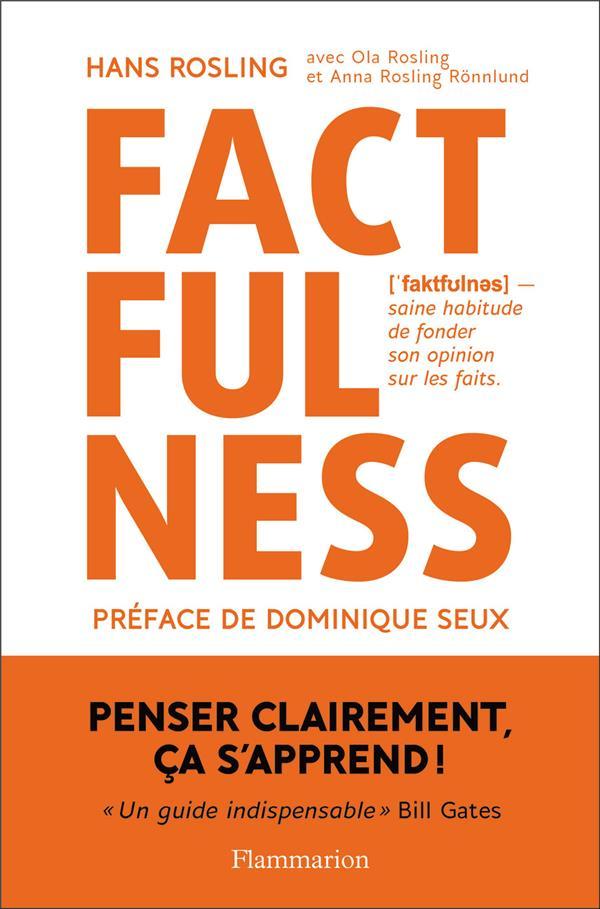 Factfulness ; saine habitude de fonder son opinion sur les faits