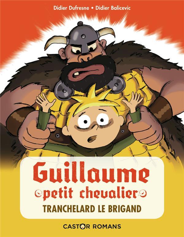 Guillaume petit chevalier t.4 ; Tranchelard Le Brigand
