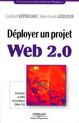 déployer un projet web 2.0 ; anticiper le web semantique (web 3.0)