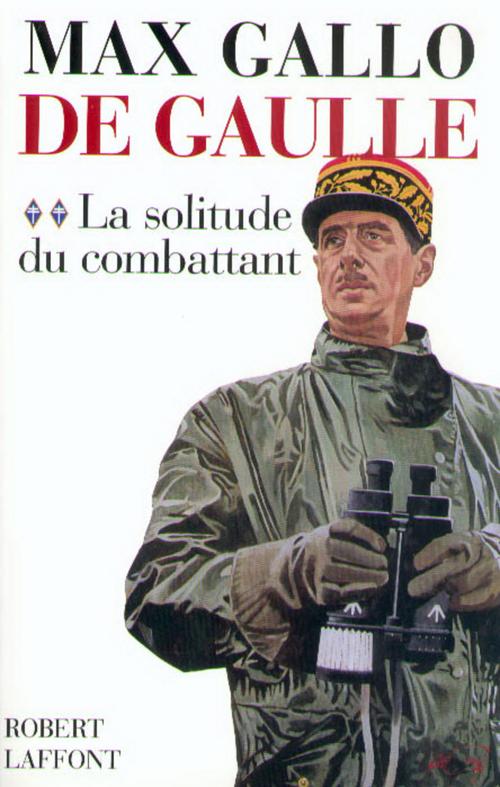 De Gaulle t.2 ; la solitude du combattant