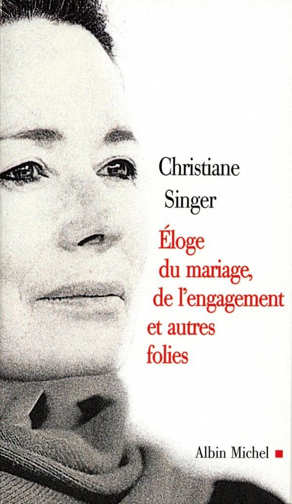 L'ELOGE DU MARIAGE, DE L'ENGAGEMENT ET AUTRES FOLIES