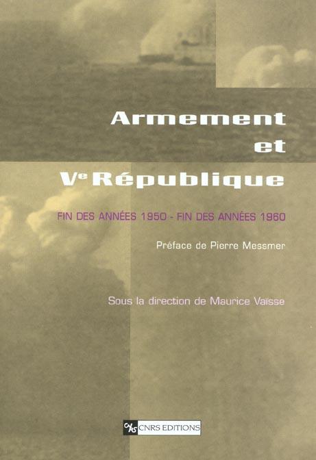 Armement et v republique ; fin des annees 1950-fin des annees 1960