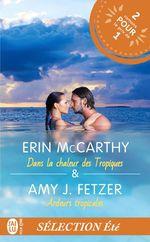 Vente EBooks : Dans la chaleur des Tropiques. Ardeurs tropicales  - Erin McCarthy - Amy J. Fetzer