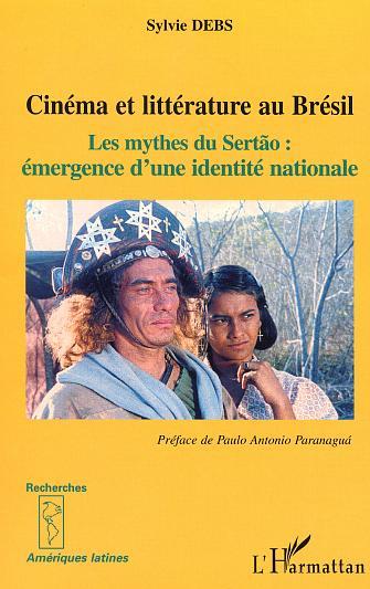cinema et litterature au bresil - les mythes du sertao. emergence d'une identite nationale