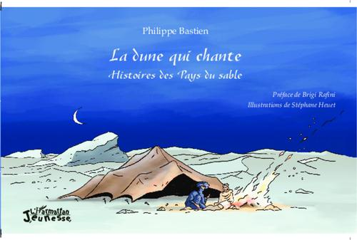 La dune qui chante ; histoires des pays du sable
