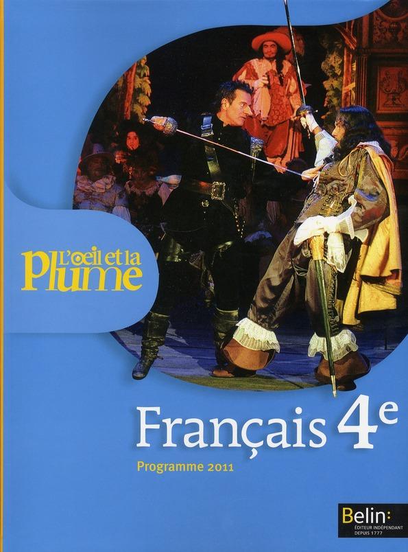 L'Oeil Et La Plume; Francais ; 4eme ; Livre De L'Eleve (Edition 2011)