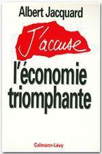 Vente Livre Numérique : J'accuse l'économie triomphante  - Albert Jacquard