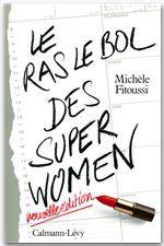 Le Ras-le-bol des superwomen -Ned-  - Michele Fitoussi