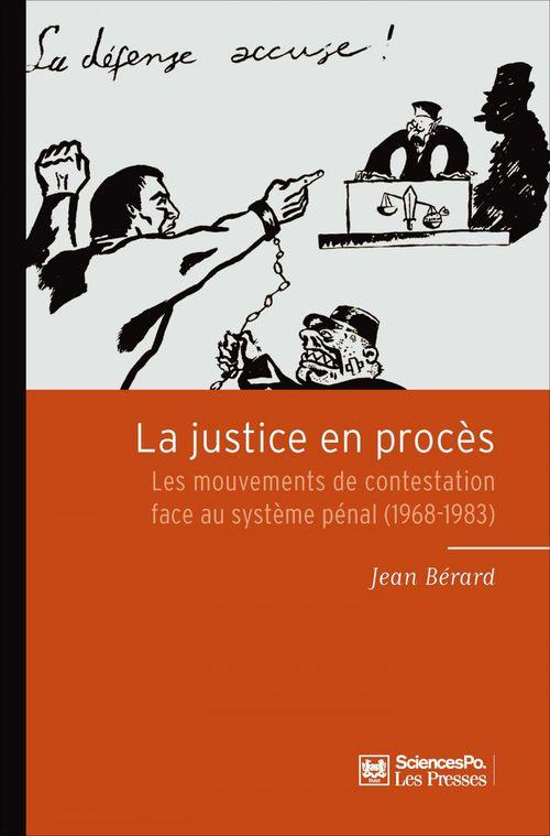 La justice en procès ; les mouvements de contestation face au système pénal (1968-1983)