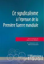 Vente EBooks : Le syndicalisme à l´épreuve de la Première Guerre mondiale  - Jean-Louis Robert - David Chaurand