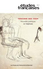 Vente Livre Numérique : Études françaises. Vol. 51 No. 2, 2015  - Georges Didi-Huberman - Hélène CIXOUS - Silvana Carote - François-Marc Gagnon - Joana Masó - Isabelle Décarie - Jean-Luc NANCY