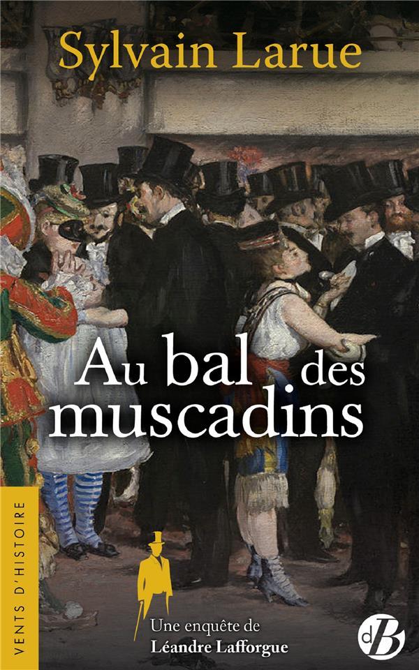 Au bal des muscadins ; une enquête de Léandre Lafforgue