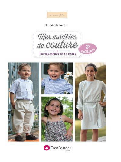 Mes Modeles De Couture ; Pour Les Enfants De 2 A 10 Ans (3e Edition)