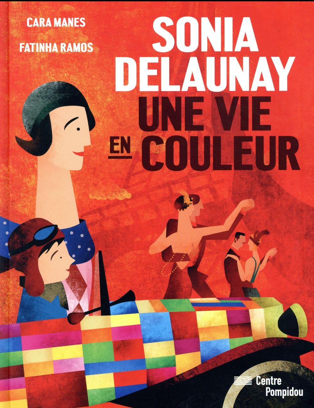 Sonia Delaunay ; une vie en couleur