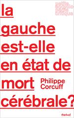 Vente Livre Numérique : La gauche est-elle en état de mort cérébrale ?  - Philippe Corcuff