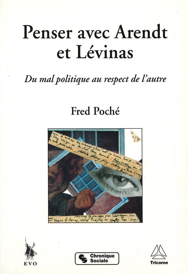 Penser avec Arendt et Lévinas ; du mal politique au respect de l'autre