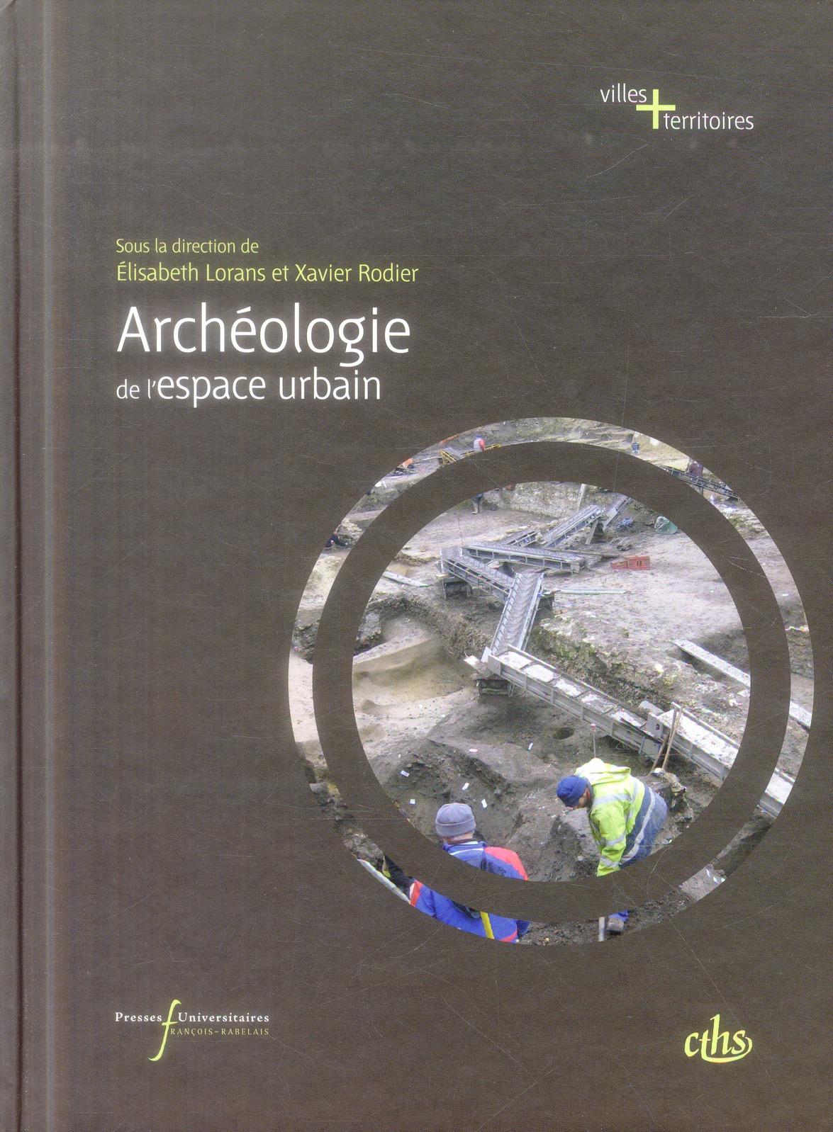 Archeologie de l'espace urbain