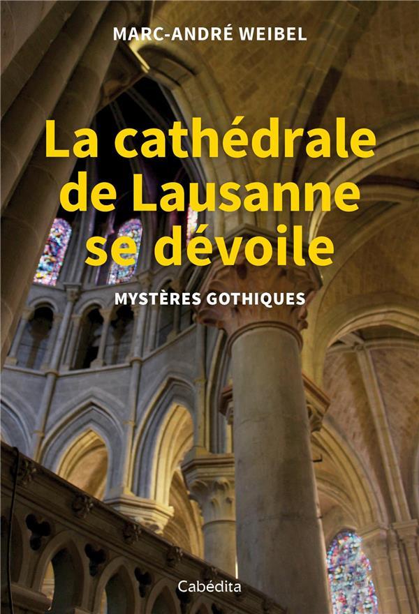 La cathédrale de Lausanne se dévoile ; mystères gothiques