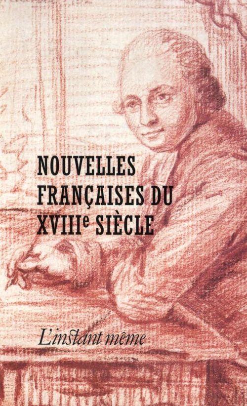 Nouvelles francaises du xviiie siecle