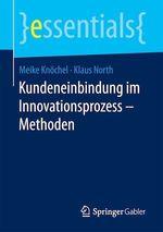 Kundeneinbindung im Innovationsprozess - Methoden  - Meike Knochel - Klaus North