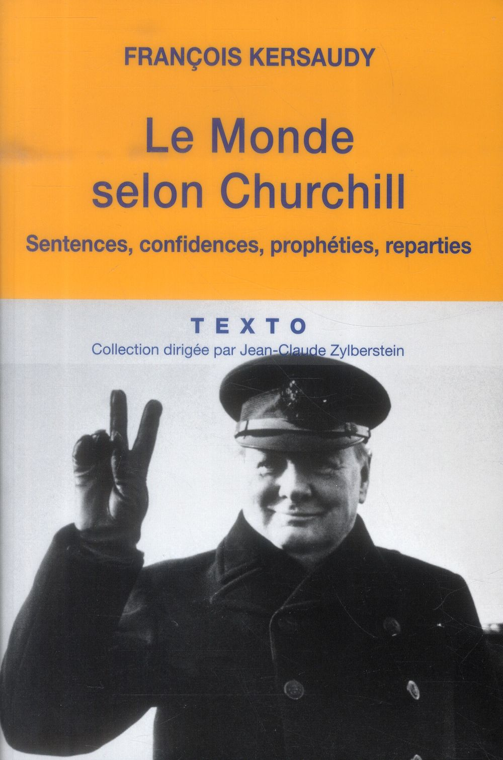Le monde selon churchill ; sentences, confidences, prophéties, réparties