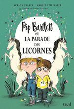 Pip Bartlett et la parade des licornes  - Maggie Stiefvater - Jackson Pearce - Jackson Pearce - Maggie Stiefvater - Jackson PEARCE
