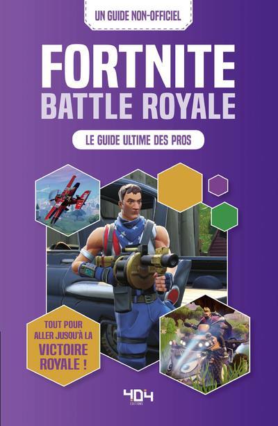 Fortnite battle royal ; le guide ultime des pros ; un guide non-officiel