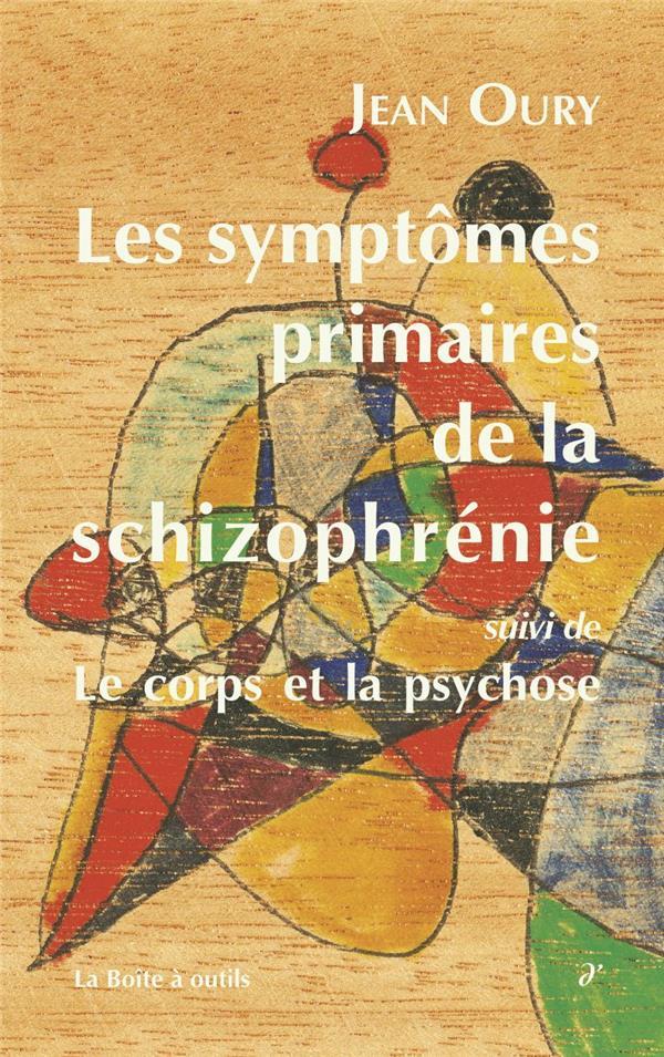 Les symptômes primaires de la schizophrénie ; le corps et la psychose