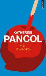 Vente Livre Numérique : Moi d'abord  - Katherine Pancol