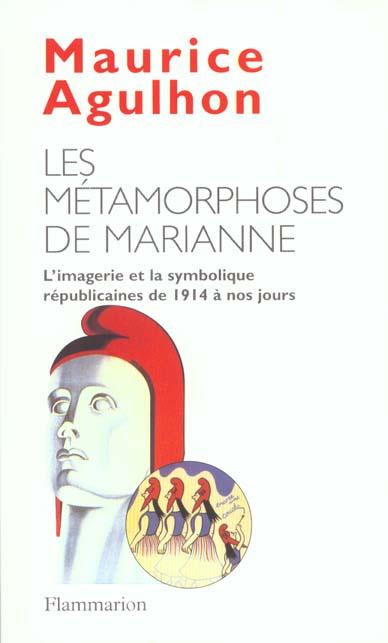 Metamorphoses de marianne (les) - l'imagerie et la symbolique republicaine de 1914 a nos jours
