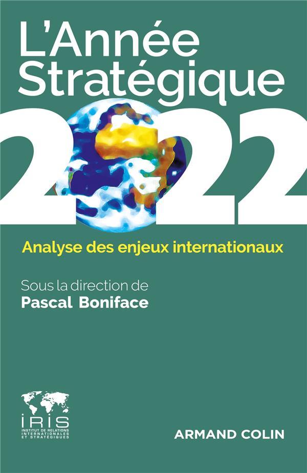 L'année stratégique : analyse des enjeux internationaux (édition 2022)