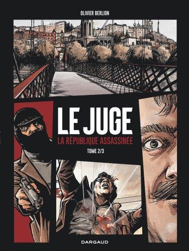 le juge ; la République assassinée t.2