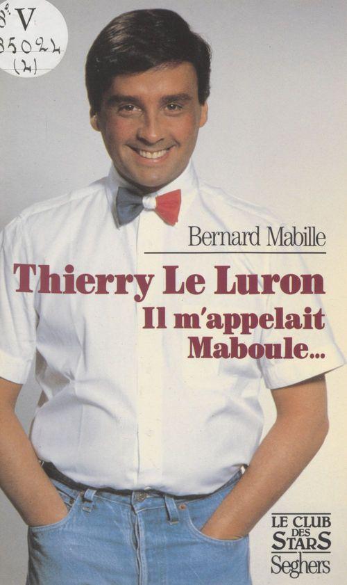 Thierry le luron il m'appelaitboulle
